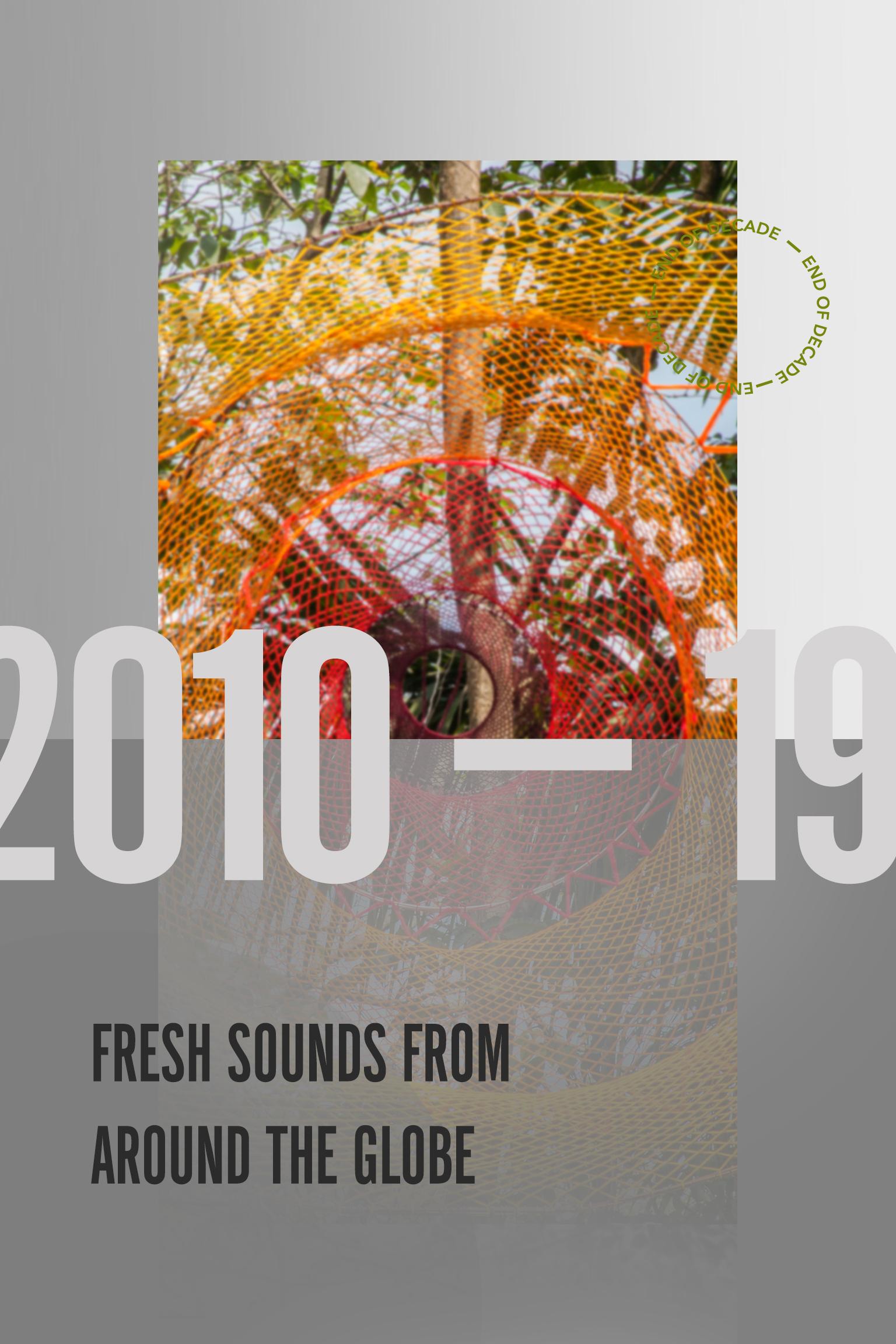 2010-19: 世界各地から登場したフレッシュなサウンド