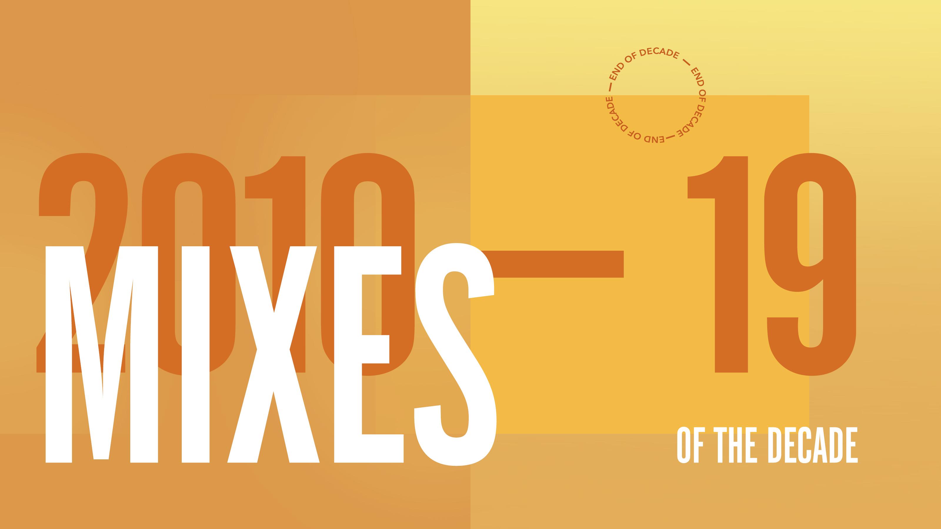 2010-19: 2010年代の最重要ミックス20作