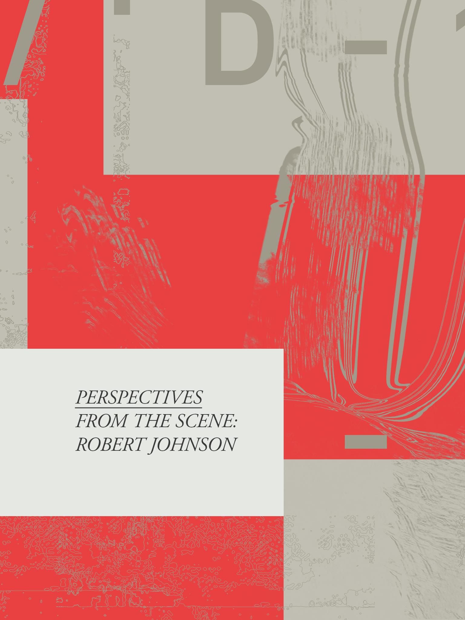 Perspectives From The Scene: Robert Johnson