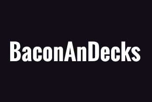 BaconAnDecks