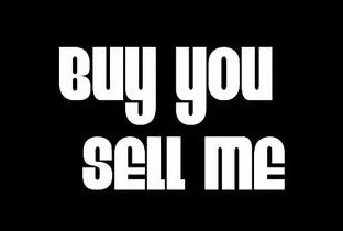 Buy You Sell Me