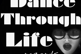 Tracks on Dance Through Life Records