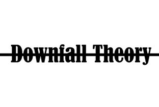 Downfall Theory