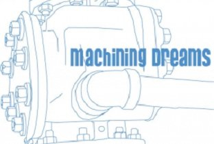 Machining Dreams