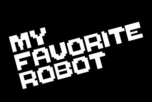 Tracks on My Favorite Robot Records