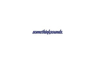 somethinksounds