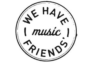 We Have Friends' Music