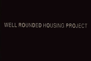 Well Rounded Housing Project