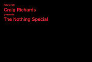 Craig Richards mixes The Nothing Special