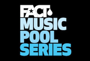 Fact Music Pool Series returns for 2013