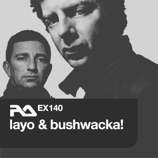 EX.140 Layo and Bushwacka!