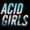 Acid Girls
