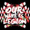 Our Name Is Legion