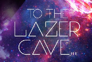 To the lazer cave... DJs