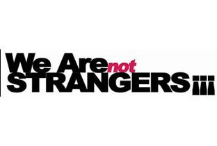 We Are not Strangers