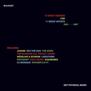 M.A.N.D.Y. - 12 Great Remixes For 11 Great Artists 2001-2007