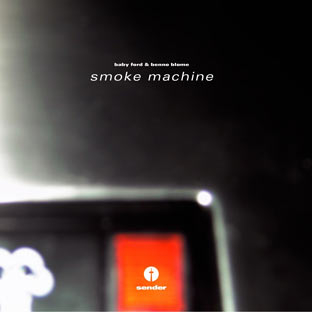 Baby Ford and Benno Blome - Smoke Machine