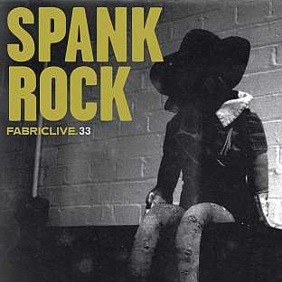 Spank Rock - FabricLive.33