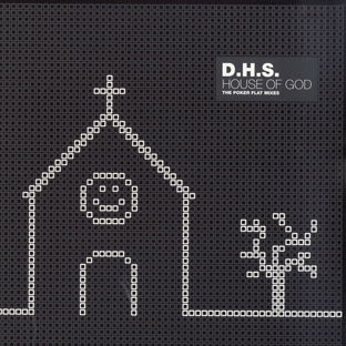 DHS - House Of God (The Poker Flat Mixes)