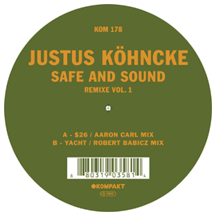 Justus Köhncke - Safe and Sound Remixes Part 1