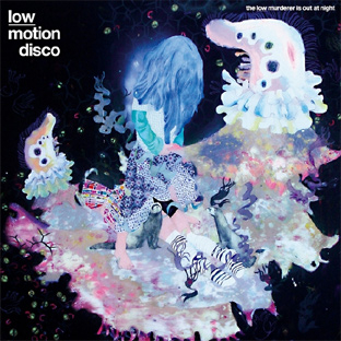 Low Motion Disco - The Low Murderer Is Out At Night