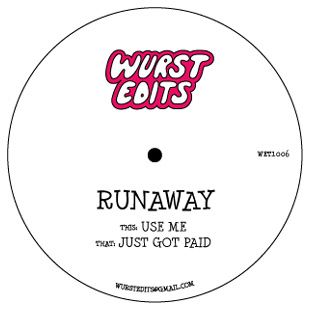Runaway - Just Got Paid / Use Me