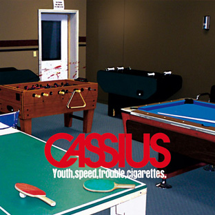 Cassius - Youth, Speed, Trouble, Cigarettes