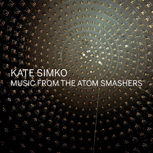 Kate Simko - Music from the Atom Smashers  cover