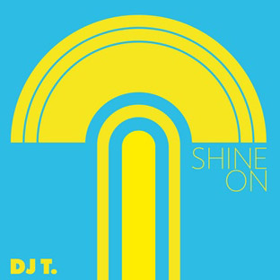 DJ T. - Shine On cover