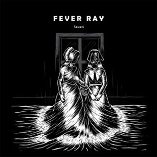 Fever Ray - Seven Remixes