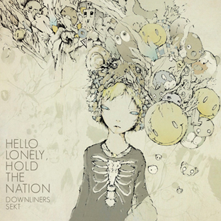 Downliners Sekt - Hello Lonely, Hold The Nation EP