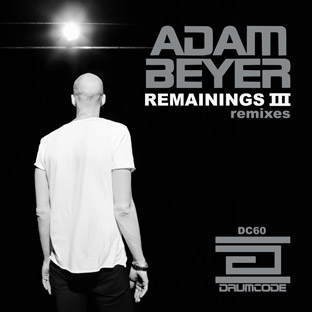 Adam Beyer - Remainings III (Remixes)