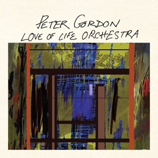 Peter Gordon  & Love Of Life Orchestra - Love of Life Orchestra