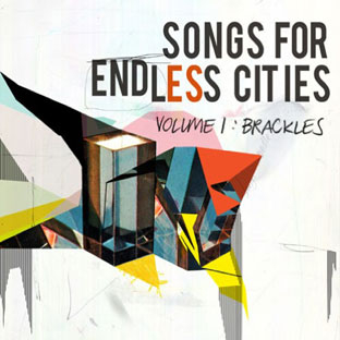 Brackles - Songs for Endless Cities