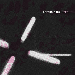 Various Artists - Berghain 04 Part 01
