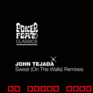 John Tejada - Sweat (On the Walls) (Remixes)
