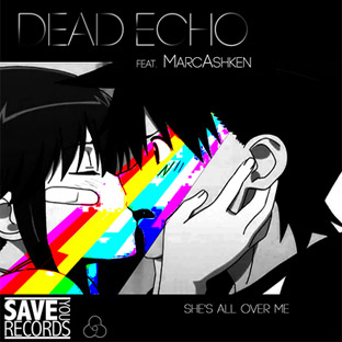 DeadEcho feat. Marc Ashken - She's All Over Me