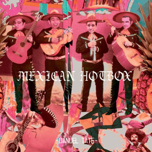 Danuel Tate - Mexican Hotbox