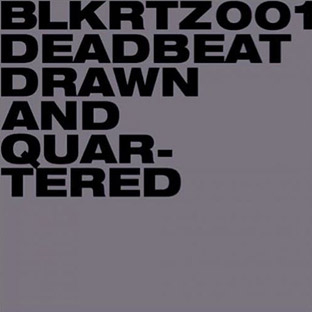 Deadbeat - Drawn & Quartered