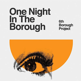 The 6th Borough Project - One Night in the Borough