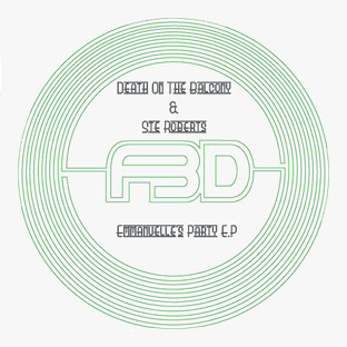 Death On The Balcony & Ste Roberts - Emmanuelle's Party EP