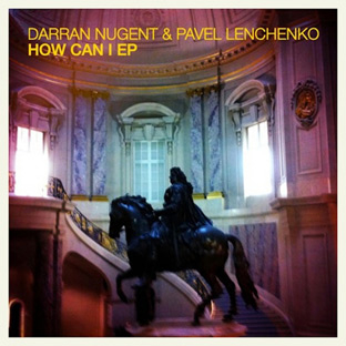 Darran Nugent & Pavel Lenchenko - How Can I EP