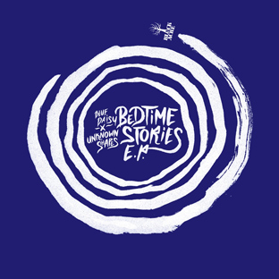 Blue Daisy x Unknown Shapes - Bedtime Stories EP