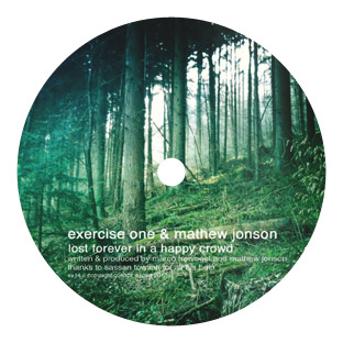 Exercise One & Mathew Jonson - Lost Forever in a Happy Crowd