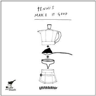 Tennis - Make It Good