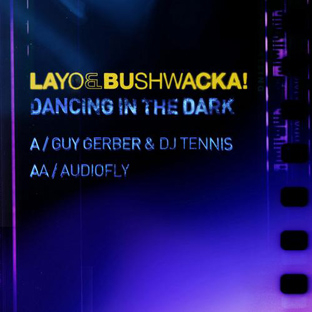 Layo & Bushwacka! - Dancing in the Dark Remixes