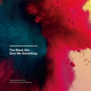 The Black 80s - Give Me Something