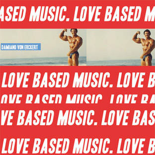 Damiano von Erckert - Love Based Music