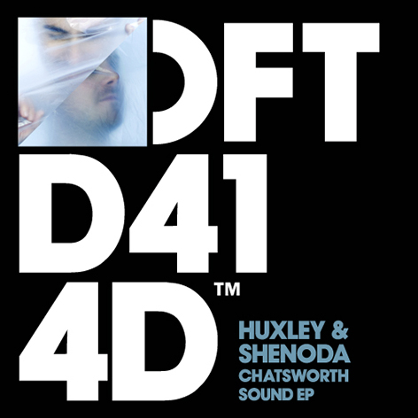 Huxley & Shenoda - Chatsworth Sound EP