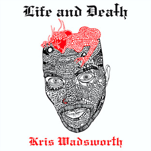 Kris Wadsworth – Life and Death cover